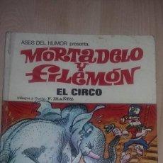 Tebeos: COMIC COLECCION ASES DEL HUMOR MORTADELO Y FILEMON 1ª EDICION EL CIRCO REF. 051. Lote 81555952