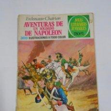 Tebeos: JOYAS LITERARIAS JUVENILES Nº 15. AVENTURAS DE UN SOLDADO DE NAPOLEON. ERCKMANN CHATRIAN. TDKC1. Lote 82081740