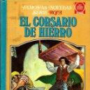 Tebeos: EL CORSARIO DE HIERRO VOL. III - FAMOSAS NOVELAS SERIE ROJA - BRUGUERA 1978, 1ª EDICION - LOMO AZUL. Lote 86849020