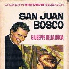 Tebeos: SAN JUAN BOSCO COLECCION HISTORIAS SELECCION SERIE HISTORIA Y BIOGRAFIA 10 TERCERA EDICION 1970. Lote 92052320