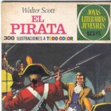 Tebeos: JOYAS LITERARIAS JUVENILES. 1ª EDICIÓN. Nº 6. EL PIRATA. Lote 92726115