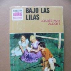 Tebeos: LIBRO BAJO LAS LILAS LOUISE MAY ALCOTT HISTORIAS SELECCION SERIE MUJERCITAS Nº 8 EDITORIAL BRUGUERA. Lote 93984570