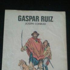 Tebeos: GASPAR RUÍZ DE JOSEPH CONRAD.. Lote 95125027