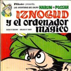 Tebeos: GOSCINNY & TABARY - IZNOGUD Y EL ORDENADOR MAGICO - BRUGUERA 1970, COL. PILOTE - VER DESCRIPCION. Lote 95300763