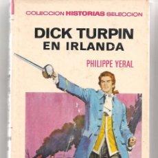 HISTORIAS SELECCIÓN. GRANDES AVENTURAS. Nº 12. DICK TURPIN. BRUGUERA. 4ª EDC. 1973. (Z/15)