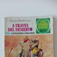 Tebeos: JOYAS LITERARIAS JUVENILES A TRAVÉS DEL DESIERTO NÚMERO 22 BRUGUERA 1971. Lote 95769319
