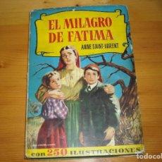 Tebeos: EL MILAGRO DE FATIMA - BRUGUERA - 4 EDICION 1965 -. Lote 96967851