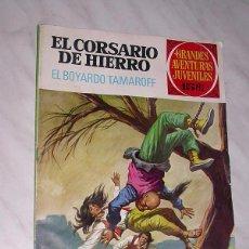 Tebeos: GRANDES AVENTURAS JUVENILES 37. CORSARIO DE HIERRO: EL BOYARDO TAMAROFF. BRUGUERA 1972. MORA, AMBRÓS. Lote 97752390