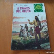 Tebeos: A TRAVÉS DEL OESTE. KARL MAY. BRUGUERA. JOYAS LITERARIAS. N° 179. PRIMERA EDICIÓN. 1977. Lote 99227883