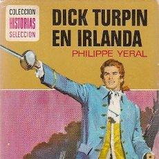 Tebeos: DICK TURPIN EN IRLANDA, COLECCIÓN GRANDES AVENTURAS Nº 12, DIBUJOS: CANDIDO RUIZ PUEYO, AÑO 1974. Lote 106058807