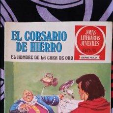 Tebeos: EL CORSARIO DE HIERRO 1ª EDICIÓN JOYAS LITERARIAS JUVENILES 30 PTS NUMERO 32. Lote 106982043