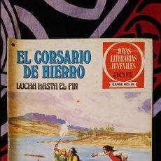 Giornalini: EL CORSARIO DE HIERRO 1ª EDICIÓN JOYAS LITERARIAS JUVENILES 30 PTS NUMERO 45. Lote 106983139