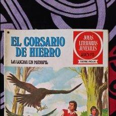 Tebeos: EL CORSARIO DE HIERRO 1ª EDICIÓN JOYAS LITERARIAS JUVENILES 30 PTS NUMERO 38. Lote 106983691