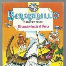 BDs: BERMUDILLO, EL GENIO DEL HATILLO 6: EL CAMINO HACIA EL OESTE, 1982, BRUGUERA, IMPECABLE. Lote 107389395