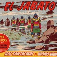Tebeos: ORIGINAL - EL JABATO - NÚMERO 281: ¡LOS FANTASMAS DE WONG-WAH! - MUY BUEN ESTADO. Lote 108927531