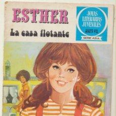 Tebeos: JOYAS LITERARIAS. ESTHER Nº 40. LA CASA FLOTANTE.. Lote 112605367