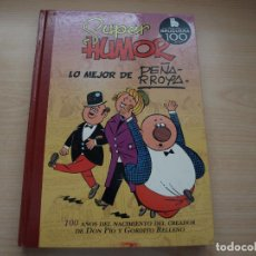Tebeos: SUPER HUMOR - LO MEJOR DE PEÑARROYA - TAPA DURA - AÑO 2010 - EDICIONES B. Lote 114060055