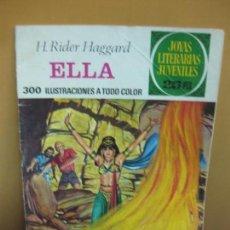 Tebeos: ELLA., H. RIDER HAGGARD. JOYAS LITERARIAS Nº 151. 1ª EDICION, 5-1-1976. Lote 114355059