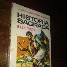 Tebeos: HISTORIA SAGRADA - COLECCION HISTORIAS SELECCION - BRUGUERA - 1967 1ª EDICIÓN - ZPW - H.L. LUTTEROTH. Lote 115065547