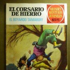 Tebeos: EL CORSARIO DE HIERRO- GRANDES AVENTURAS JUVENILES- Nº 37 -EL BOYARDO TAMAROFF-1972-BUENO-LEAN-2412. Lote 184111973
