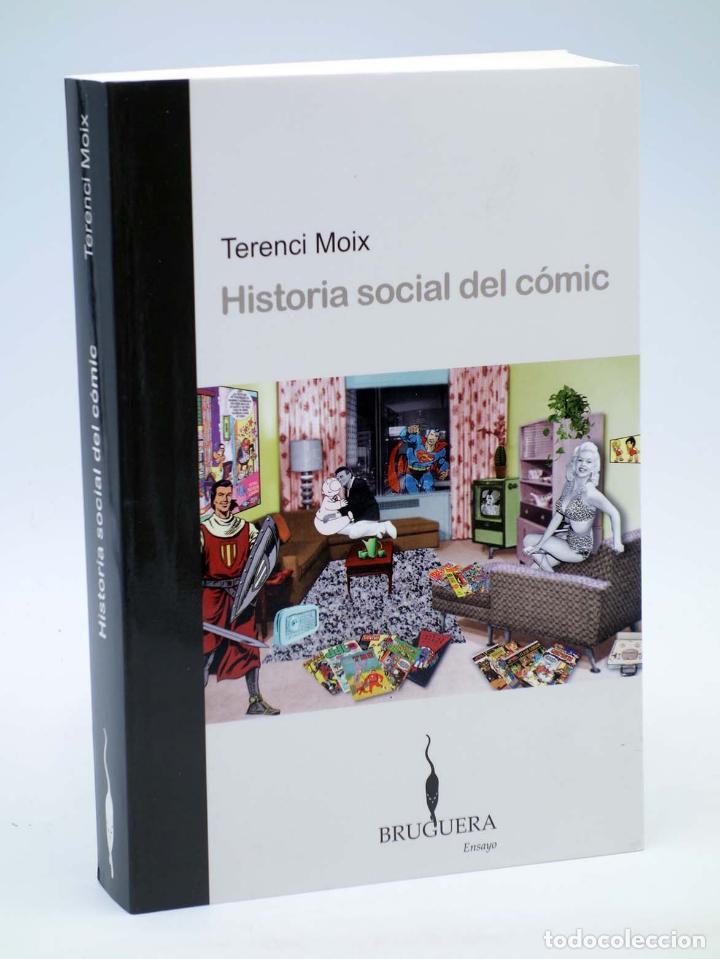 HISTORIA SOCIAL DEL CÓMIC (TERENCI MOIX) BRUGUERA ENSAYO, 2007. OFRT ANTES 17,9E (Tebeos y Comics - Bruguera - Otros)