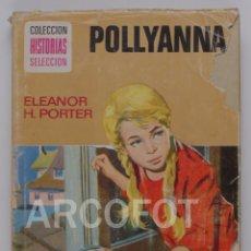 Tebeos: COLECCIÓN HISTORIAS SELECCIÓN Nº 1 - POLLYANNA - EDITORIAL BRUGUERA 1976. Lote 177572470