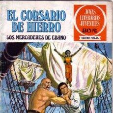 Tebeos: EL CORSARIO DE HIERRO-JOYAS LITERARIAS-SERIE ROJA- Nº 3 -LOS MERCADERES DE ÉBANO-1977-M.BUENO-8454. Lote 117832663