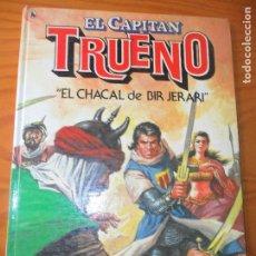 Tebeos: EL CAPITAN TRUENO - EL CHACAL DE BIR JERARI - BRUGUERA - ALBUM TAPA DURA HISTORIA COMPLETA. Lote 119874971