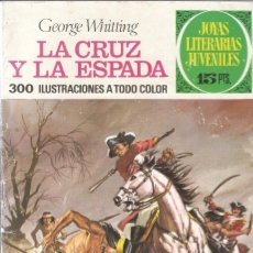 Tebeos: LA CRUZ Y LA ESPADA - Nº 35 - JOYAS LITERARIAS JUVENILES - 1º ED. 1971 - EDT. BRUGUERA.. Lote 120130803