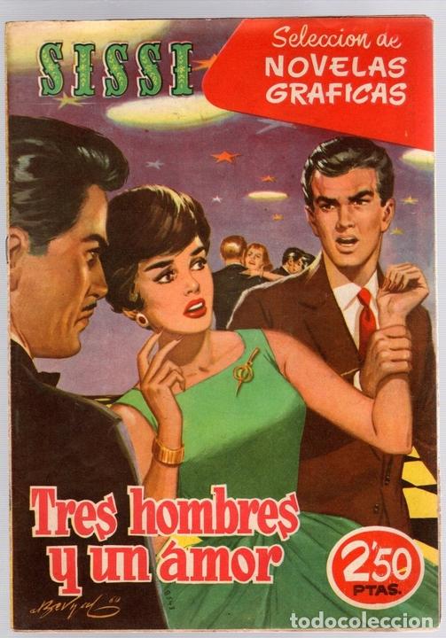 SISSI SELECCION DE NOVELAS GRAFICAS. TRES HOMBRES Y UN AMOR. Nº 62. 8 DE AGOSTO DE 1960. BRUGUERA (Tebeos y Comics - Bruguera - Sissi)