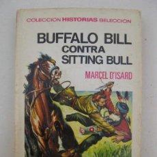 Tebeos: BUFFALO BILL CONTRA SITTING BULL - HISTORIAS SELECCIÓN - GRANDES AVENTURAS Nº 6 - BRUGUERA.. Lote 121865867
