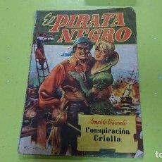 Tebeos: EL PIRATA NEGRO - CONSPIRACIÓN CRIOLLA - ARNALDO VISCONTI - BRUGUERA . Lote 121908247