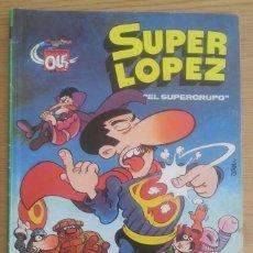 Tebeos: COMIC TEBEO DE SUPER LOPEZ AÑO 1988 TITULADO EL SUPERGRUPO PRIMERA EDICIÓN. OLE. EDICIONES B. Lote 128614555