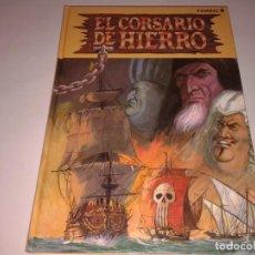 Tebeos: EL CORSARIO DE HIERRO,, EDICION HISTORICA TOMO 6. Lote 131152524