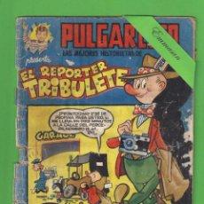 Tebeos: PULGARCITO Nº 17. PRESENTA LAS MEJORES HISTORIETAS DE EL REPORTER TRIBULETE. MAGOS DEL LÁPIZ. (1949). Lote 131557526