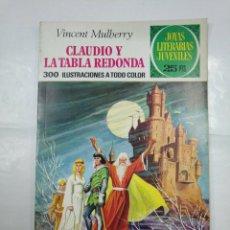 Tebeos: CLAUDIO Y LA TABLA REDONDA. VINCENT MULBERRY. JOYAS LITERARIAS JUVENILES Nº 54. BRUGUERA. TDKC2. Lote 132863262