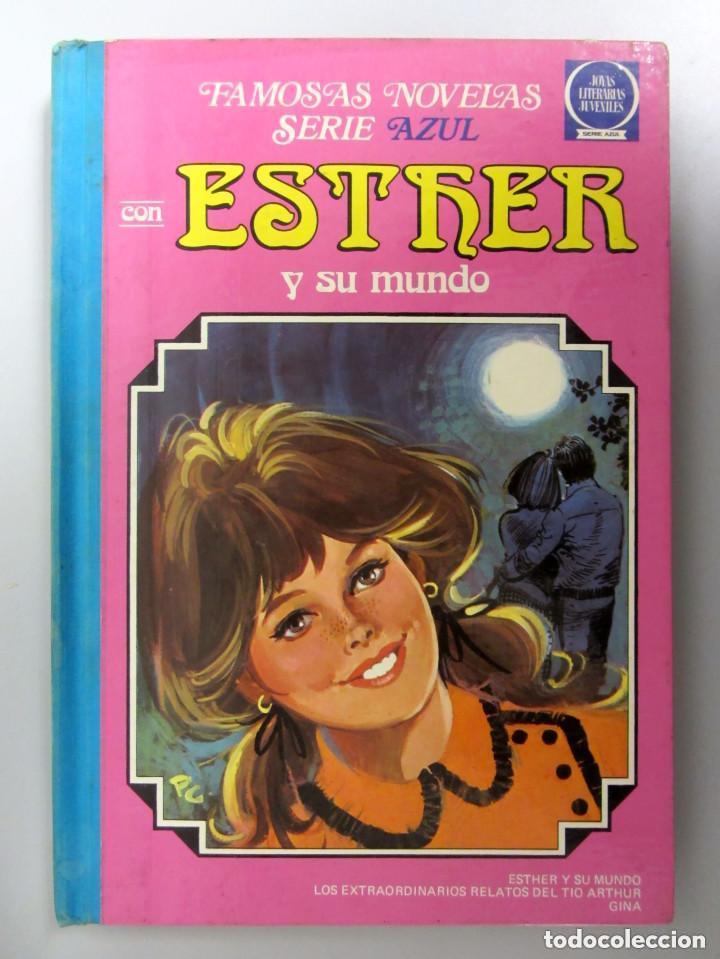 ESTHER Y SU MUNDO. Nº 7. 1ªEDICIÓN 1983. EDITORIAL BRUGUERA. TAPAS DURAS. FAMOSAS NOVELAS SERIE AZUL (Tebeos y Comics - Bruguera - Esther)
