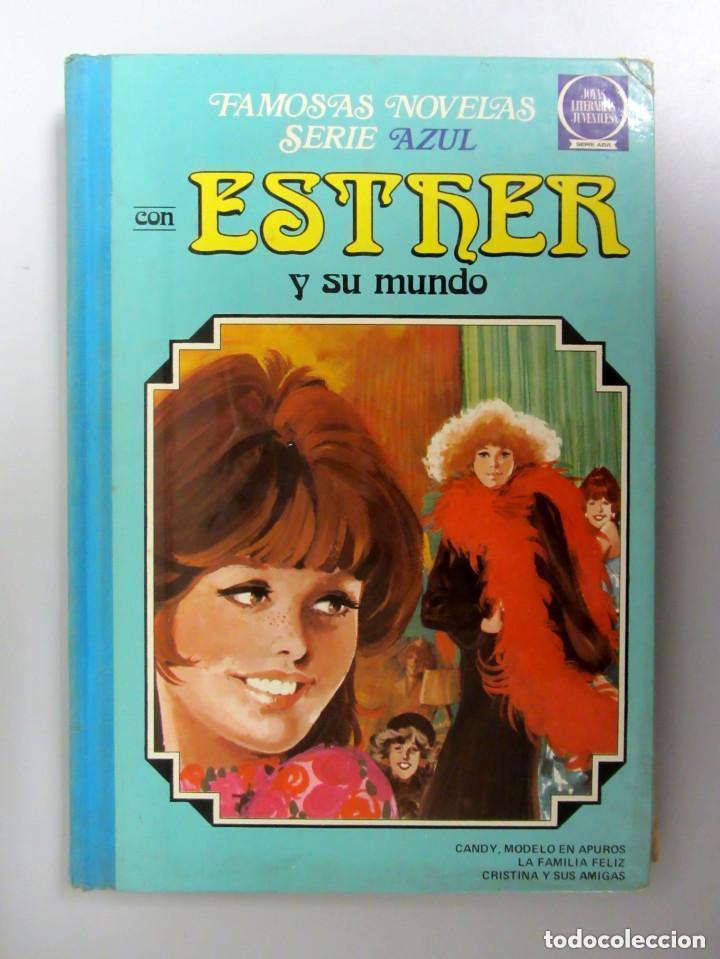 ESTHER Y SU MUNDO. Nº 1. 2ªEDICIÓN 1981. EDITORIAL BRUGUERA. TAPAS DURAS. FAMOSAS NOVELAS SERIE AZUL (Tebeos y Comics - Bruguera - Esther)