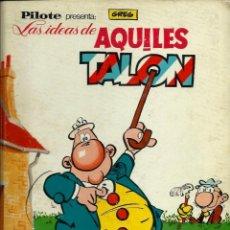Tebeos: GREG - LAS IDEAS DE AQUILES TALON - BRUGUERA 1968, COLECCION PILOTE - MUY DIFICIL - BASTANTE BIEN. Lote 137461138