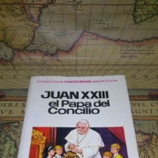 Tebeos: JUAN XXIII EL PAPA DEL CONCILIO. COLECCIÓN HISTORIAS SELECCIÓN Nº 28. BRUGUERA 1ª EDICIÓN 1967.. Lote 138912038