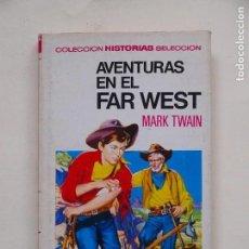 Tebeos: AVENTURAS EN EL FAR WEST - MARK TWAIN - COLECCION HISTORIAS SELECCION - N° 2 - 4° ED 1973 - BRUGUERA. Lote 139302278