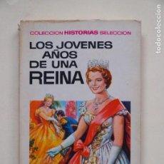Tebeos: LOS JOVENES AÑOS DE UNA REINA - COLECCION HISTORIAS SELECCION - 3° EDICION 1972 - BRUGUERA. Lote 139304722