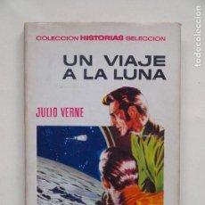 Tebeos: UN VIAJE A LA LUNA - JULIO VERNE - COLECCION HISTORIAS SELECCION - 1° EDICION 1966 - BRUGUERA. Lote 139306790