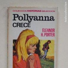 Tebeos: POLLYANNA CRECE - ELEANOR H. PORTER - COLECCION HISTORIAS SELECCION N°2 - 1° EDICION 1970 - BRUGUERA. Lote 139400198