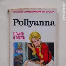 Tebeos: POLLYANNA - ELEANOR H. PORTER - COLECCION HISTORIAS SELECCION N°1 - 1° EDICION 1969 - BRUGUERA. Lote 139402506