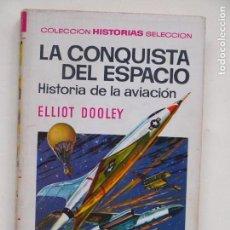 Tebeos: LA CONQUISTA DEL ESPACIO - ELLIOT DOOLE - COLECCION HISTORIAS SELECCION - 1° EDICION 1967 - BRUGUERA. Lote 139408074