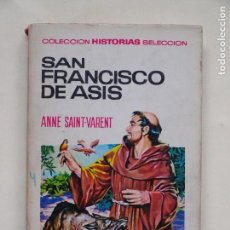 Tebeos: SAN FRANCISCO DE ASIS - ANNE SAINT-VARENT - COLECCION HISTORIAS SELECCION - 1° ED 1967 - BRUGUERA. Lote 139409154
