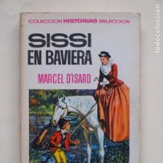 Tebeos: SISSI EN BAVIERA - MARCEL D'ISARD - COLECCION HISTORIAS SELECCION - 1° EDICION 1966 - BRUGUERA. Lote 139411242