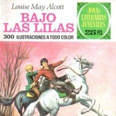 Tebeos: JOYAS LITERARIAS JUVENILES : LOUISE MAY ALCOTT - BAJO LAS LILAS. Lote 139855610
