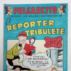 Tebeos: PULGARCITO ORIGINAL - VACACIONES TODO EL AÑO - REPORTER TRIBULETE. Lote 142207042